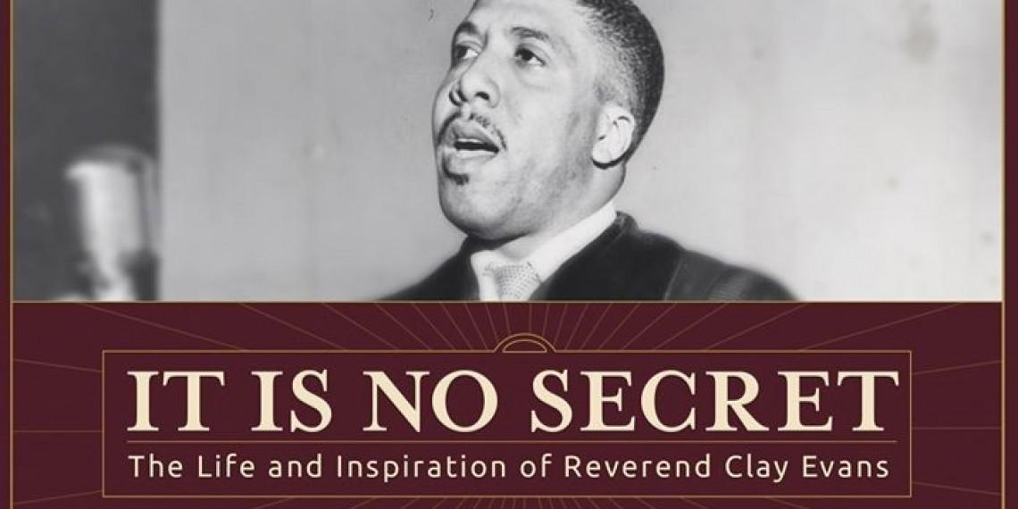 No Secret: Life and Inspiration of Rev. Clay Evans