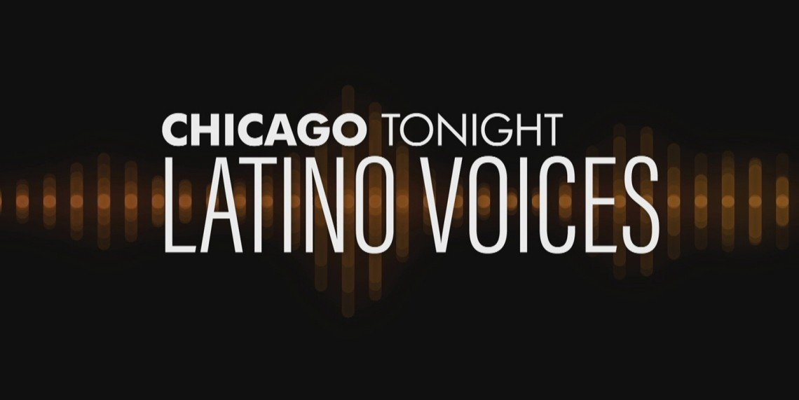 Chicago Tonight: Latino Voices
