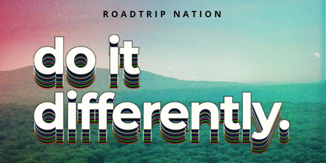 Roadtrip Nation: Do It Differently